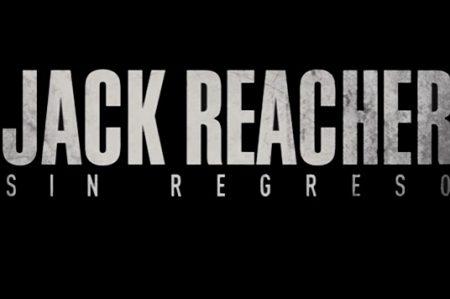 Lanzan primer tráiler del filme 'Jack Reacher: Sin regreso'